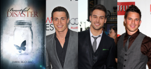 Beautiful Disaster (Image Credit: Jamie McGuire)/ Colton Haynes, Ryzan Guzmen, Matt Lanter (Image Credit: Crestock)