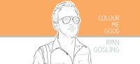 Colour Me Good Ryan Gosling (Image Credit: Mel Elliot)