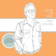 Colour Me Good Ryan Gosling (Image Credit: Mel Elliot)