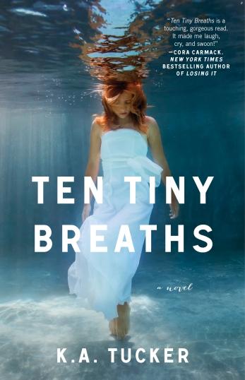 Ten Tiny Breaths by K.A. Tucker (Image Credit: K.A. Tucker)