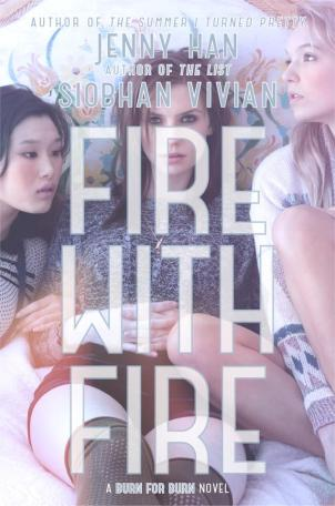 Fire with Fire (Image Credit: Jenny Han & Siobhan Vivian)