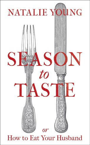 Season To Taste or How to Eat Your Husband (Image Credit: Natalie Young)