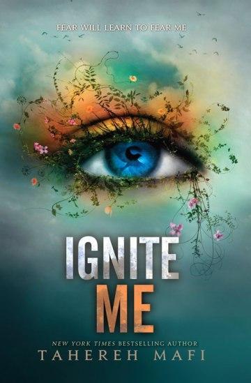 IGNITE ME (Image Credit: Tahereh Mafi)
