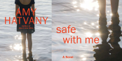 Book Review: 'Safe With Me' by Amy Hatvany