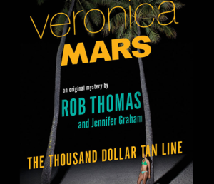 Book Review: Veronica Mars - The Thousand Dollar Tan Line by Rob Thomas