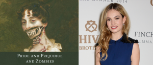 PRIDE AND PREJUDICE AND ZOMBIES (Image Credit: Quirk Books) / Lily James (Image Credit: David M. Benett/Getty Images for Charles Finch)