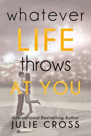Book Review: 'Whatever Life Throws At You' by Julie Cross