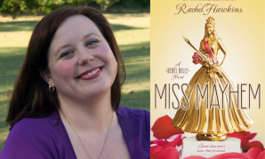 An Interview with 'Miss Mayhem' Author Rachel Hawkins